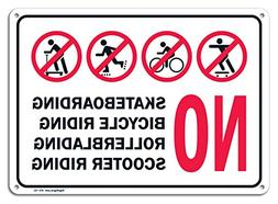No Skateboarding - No Bicycle Riding - No Rollerblading - No